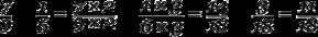 Equation: frac{7}{9} - frac{1}{6} = frac{7 times 2}{9 times 2} - frac{1 times 3}{6 times 3} = frac{14}{18} - frac{3}{18} = frac{11}{18}